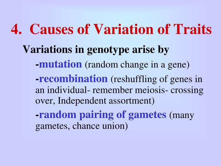 4.  Causes of Variation of Traits