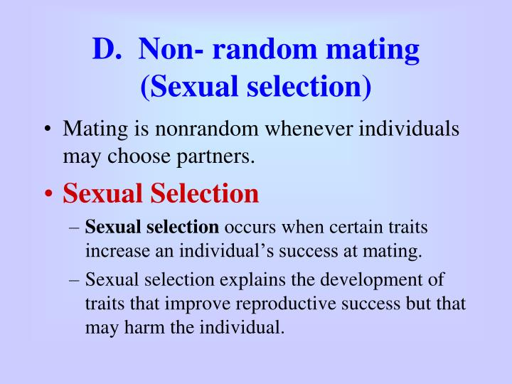 D.  Non- random mating  (Sexual selection)