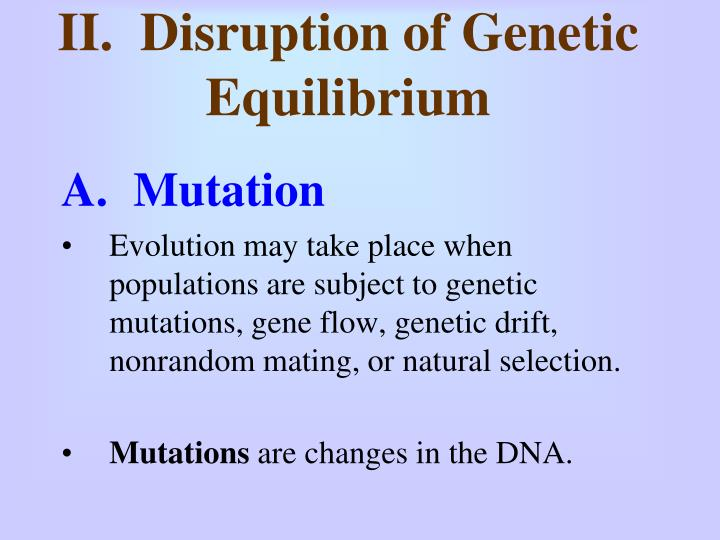 II.  Disruption of Genetic Equilibrium