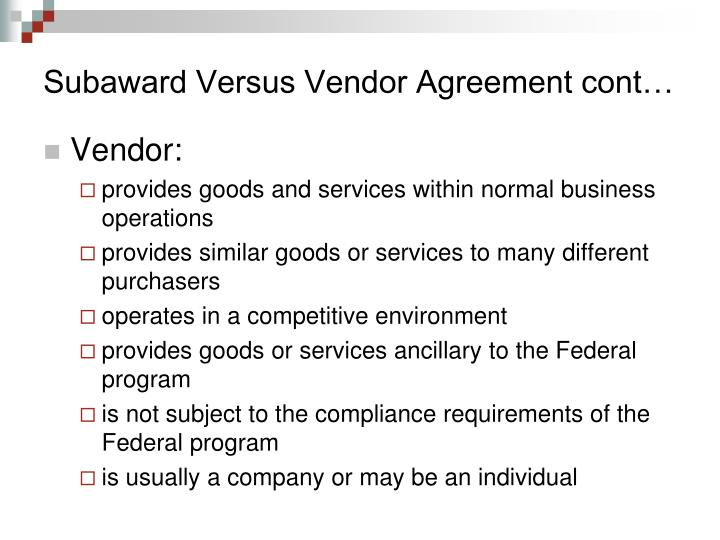 Subaward Versus Vendor Agreement cont…