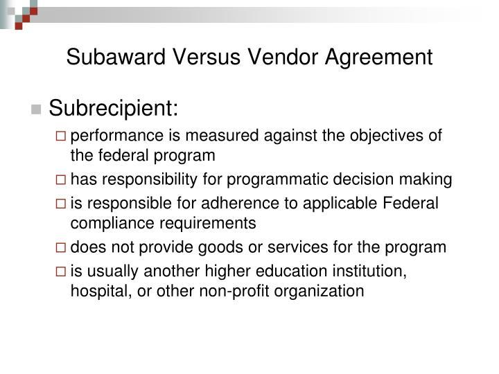 Subaward Versus Vendor Agreement