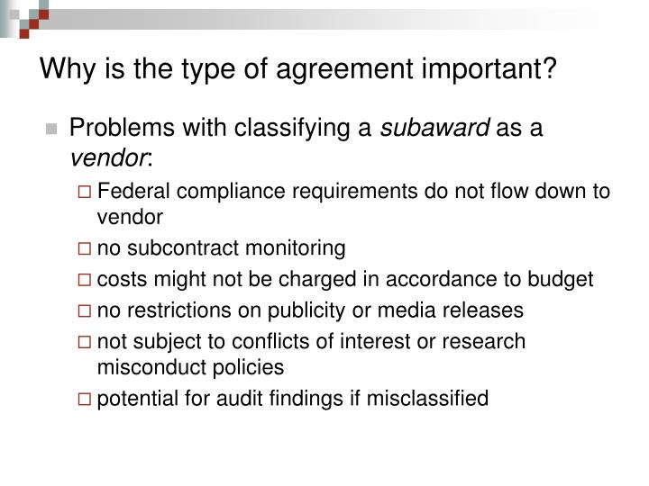 Why is the type of agreement important?