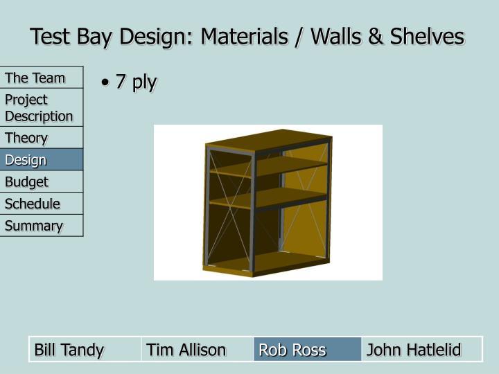 Test Bay Design: Materials / Walls & Shelves