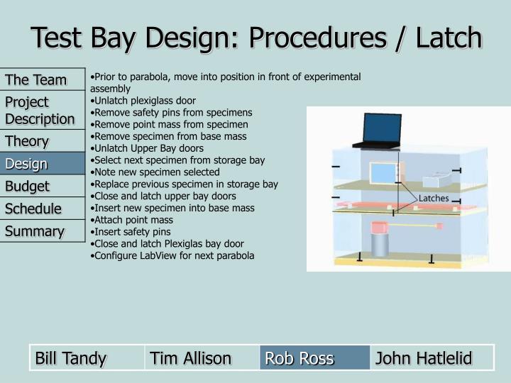 Test Bay Design: Procedures / Latch