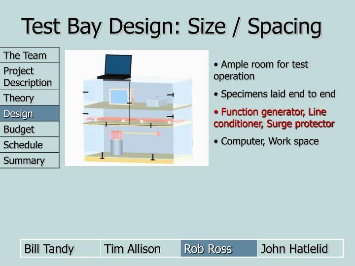 Test Bay Design: Size / Spacing