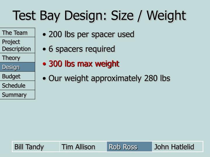 Test Bay Design: Size / Weight