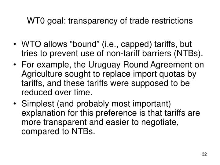 WT0 goal: transparency of trade restrictions