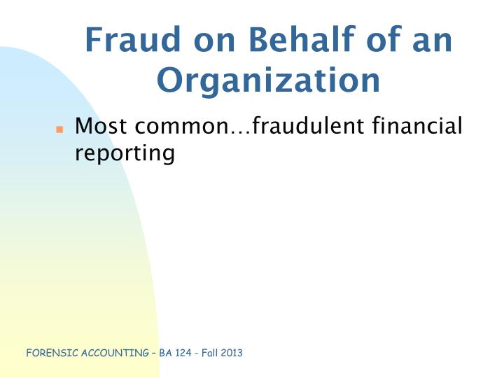 Fraud on Behalf of an Organization
