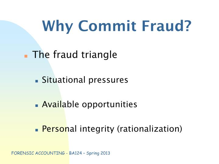 Why Commit Fraud?
