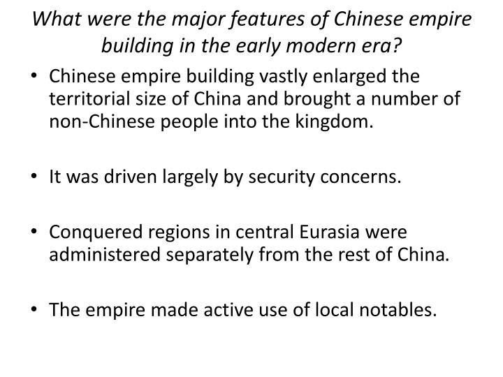 What were the major features of Chinese empire building in the early modern era?