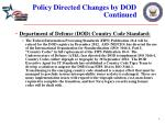 policy directed changes by dod continued