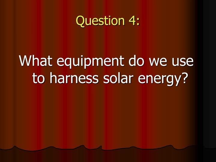 Question 4: