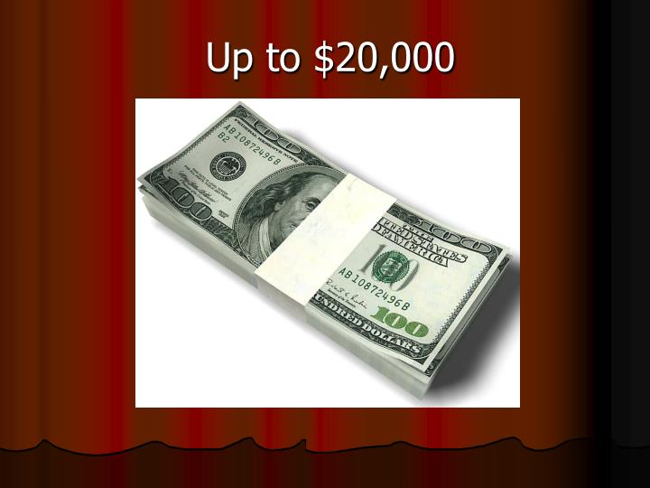 Up to $20,000