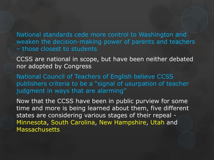 National standards cede more control to Washington and weaken the decision-making power of parents and teachers – those closest to students