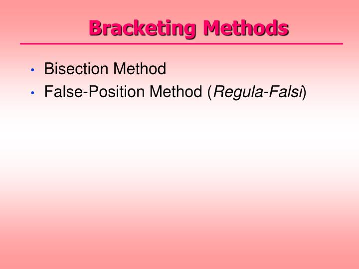 Bracketing Methods