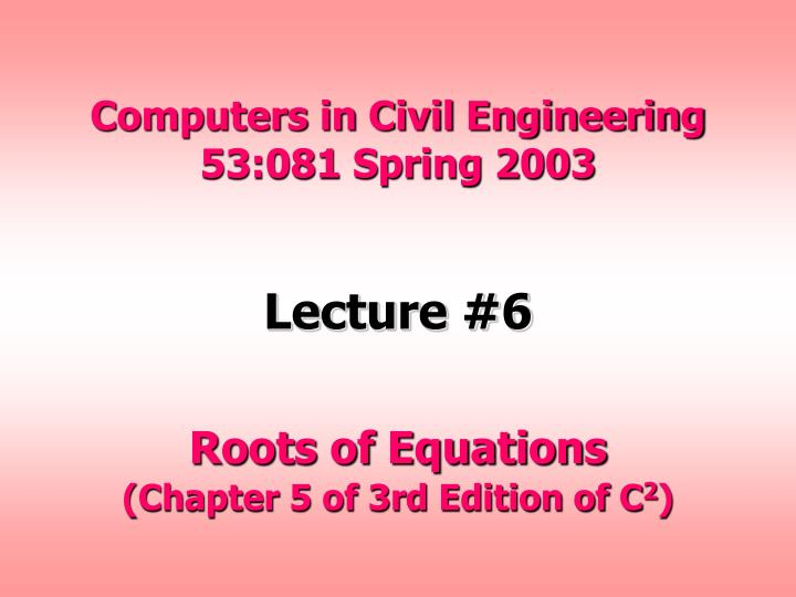 Computers in civil engineering 53 081 spring 2003