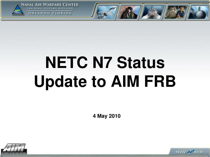 Netc n7 status update to aim frb