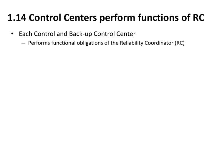 1.14 Control Centers perform functions of RC