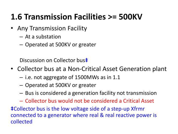 1.6 Transmission Facilities >= 500KV
