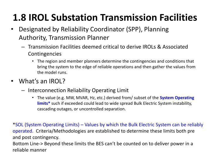 1.8 IROL Substation Transmission Facilities