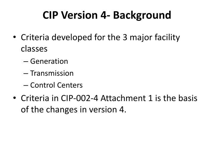 CIP Version 4- Background