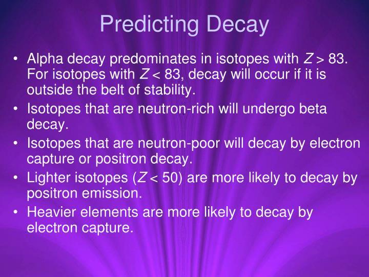 Predicting Decay