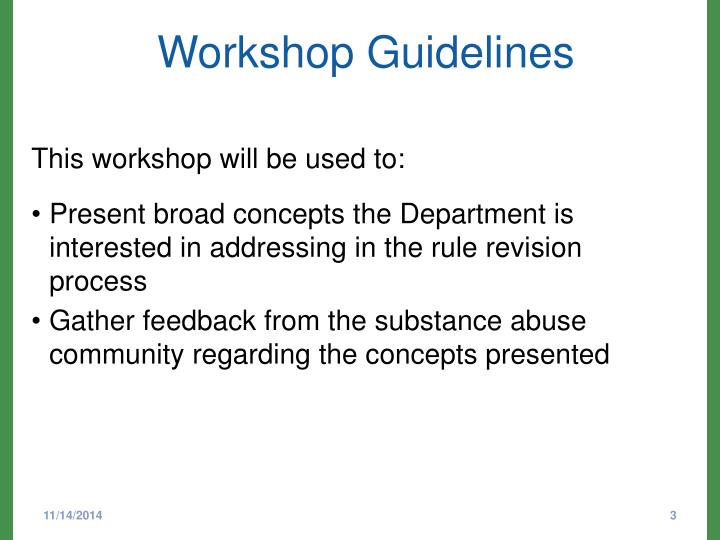 This workshop will be used to: