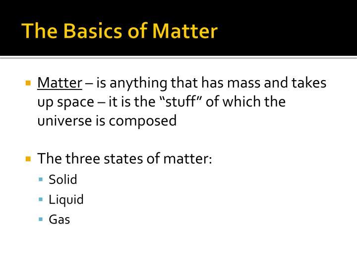 The Basics of Matter