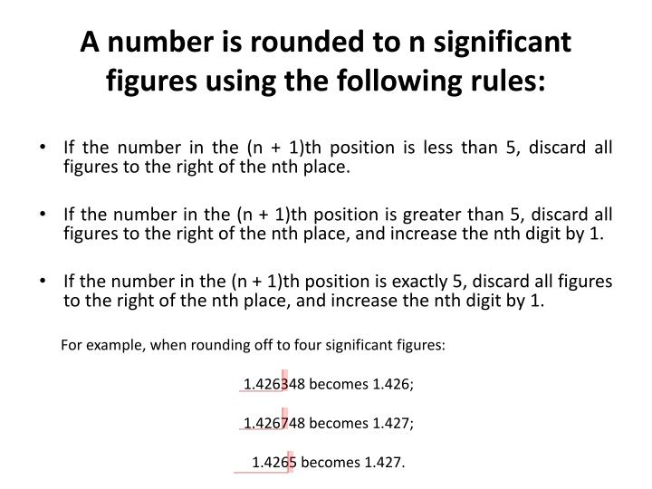 A number is rounded to n significant figures using the following rules