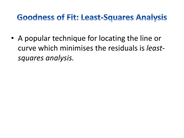 Goodness of Fit: Least-Squares Analysis
