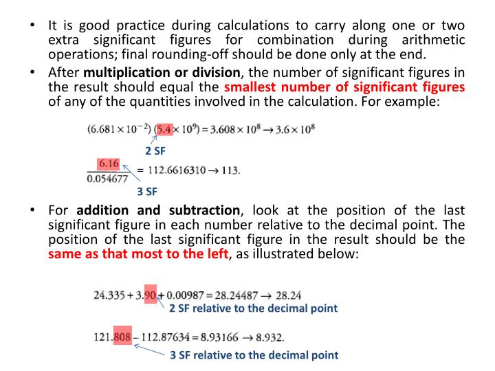 It is good practice during calculations to carry along one