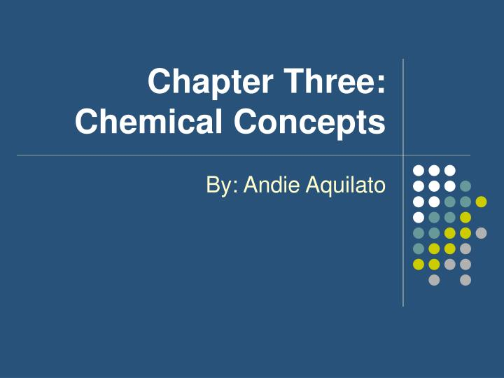 Chapter three chemical concepts