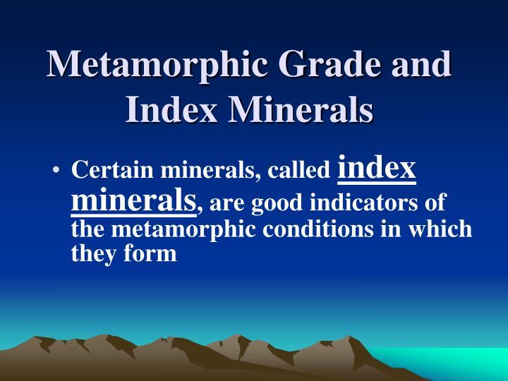 Metamorphic Grade and Index Minerals