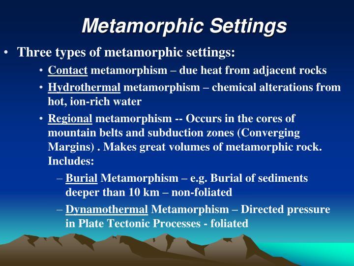 Metamorphic Settings