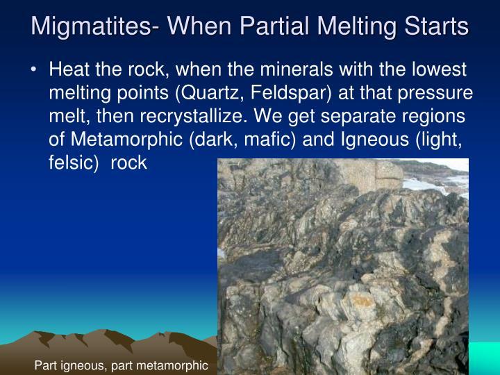 Migmatites- When Partial Melting Starts