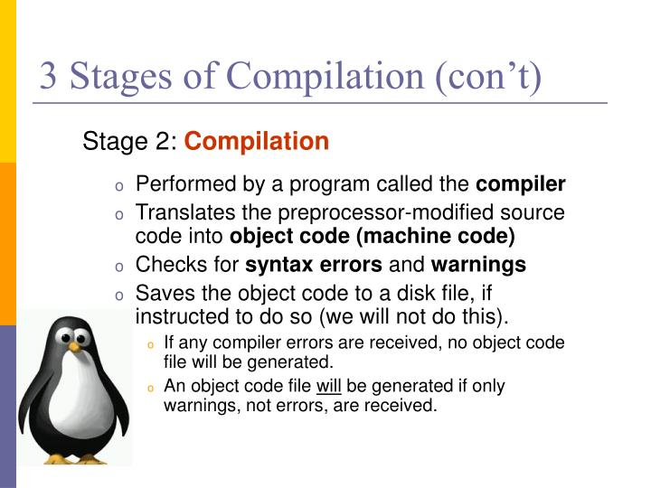 3 Stages of Compilation (con't)