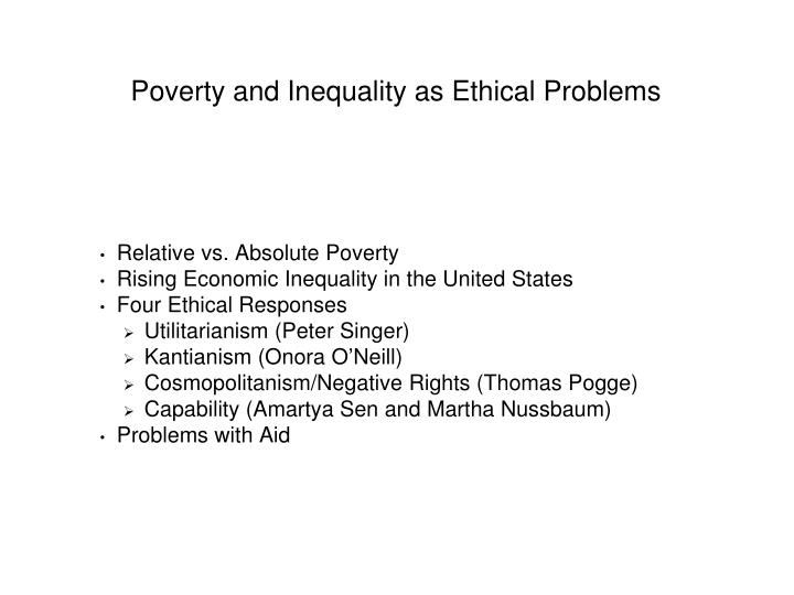 Poverty and inequality as ethical problems