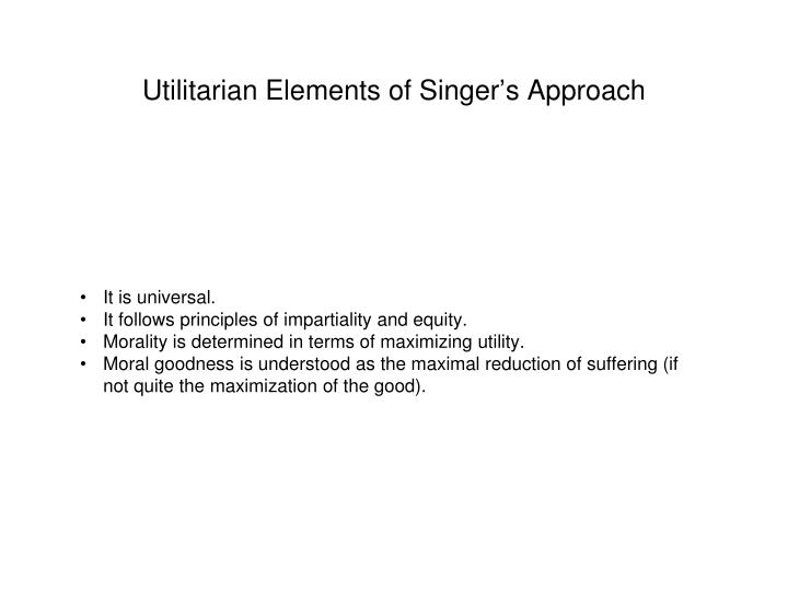 Utilitarian Elements of Singer