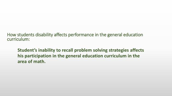 How students disability affects performance in the general education curriculum: