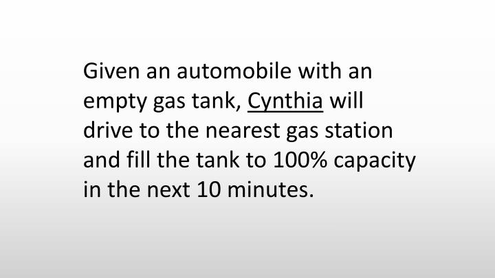 Given an automobile with an empty gas tank,