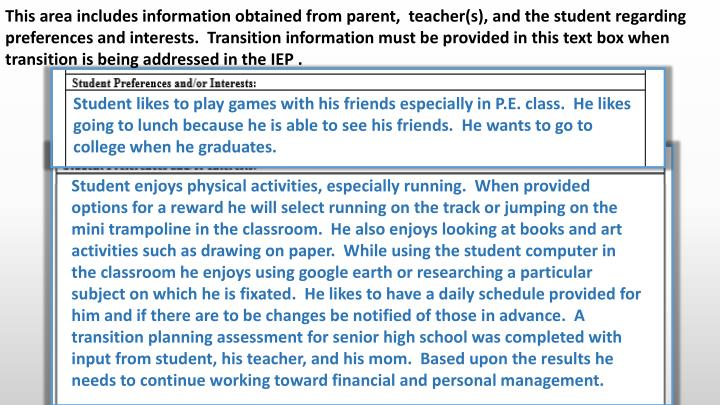 This area includes information obtained from parent,  teacher(s), and the student regarding