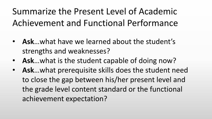 Summarize the Present Level of Academic Achievement and Functional