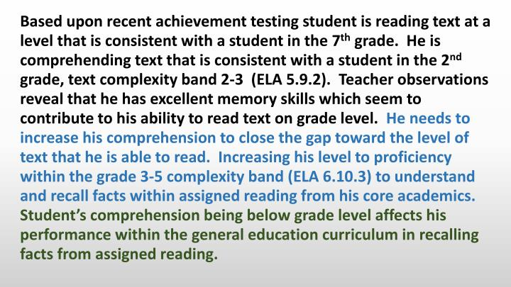 Based upon recent achievement testing student is reading text at a level that is consistent with a student in the