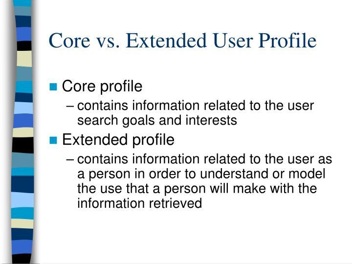 Core vs. Extended User Profile