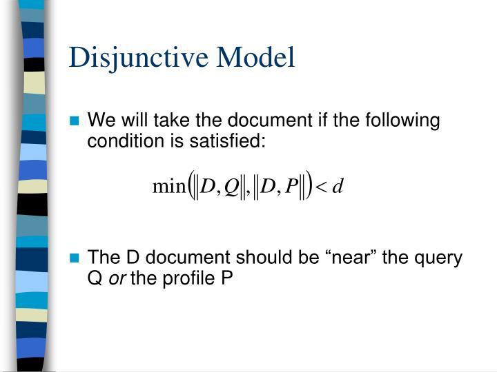 Disjunctive Model