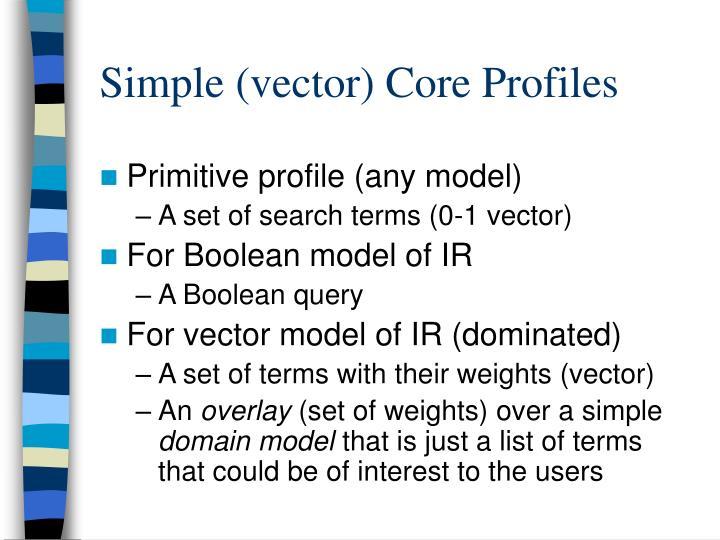 Simple (vector) Core Profiles