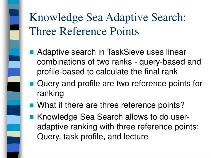 Knowledge Sea Adaptive Search: Three Reference Points