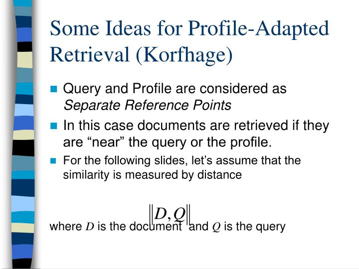 Some Ideas for Profile-Adapted Retrieval (Korfhage)