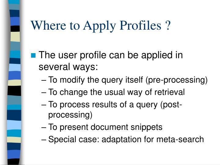 Where to Apply Profiles ?