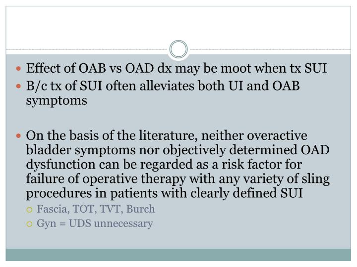 Effect of OAB vs OAD dx may be moot when tx SUI
